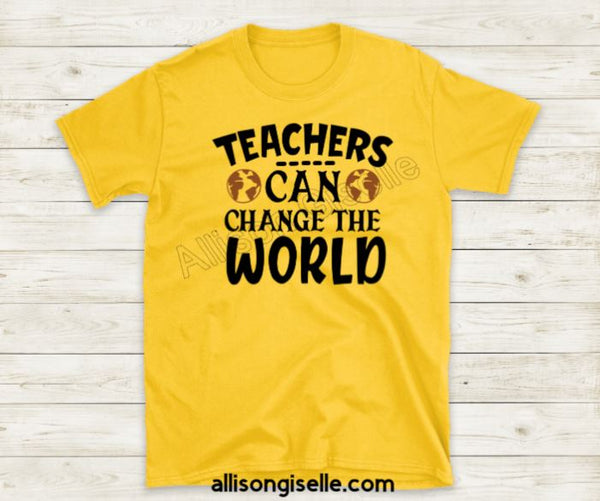 Teachers Can Change the World Shirts, Shirt For Teacher, Teacher Shirt, Teacher t shirt, Crew Neck Shirt, Teacher Gifts, Gift For Teacher