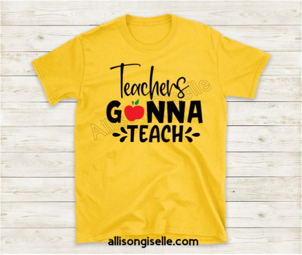 Teachers Gonna Teach Shirts, Shirt For Teacher, Teacher Shirt, Teacher t shirt, Crew Neck Shirt, Teacher Gifts, Gift For Teacher