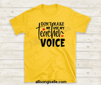 Don't Make Me Use My Teacher Voice Shirts, Shirt For Teacher, Teacher Shirt, Teacher t shirt, Crew Neck Shirt, Teacher Gifts, Gift For Teacher