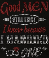 Good Men Still Exist Shirt, Wifey Shirt, Bridal Shirt, Rhinestone Shirts, Bling Shirts
