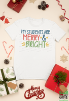 My Students Are Merry & Bright Shirt, Christmas Shirt, Christmas Shirt, Holiday T Shirt, Teacher Christmas Gift