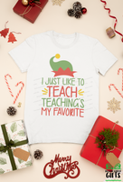 I Just Like To Teach Teaching's My Favorite Christmas Shirt, Christmas Shirt, Christmas Shirt, Holiday T Shirt, Teacher Christmas Gift