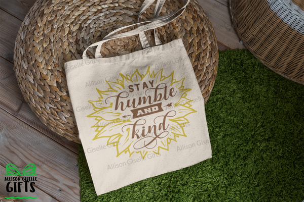 Stay Humble and Kind Tote, Tote Bag, Gifts for Teachers, Canvas Totes, Personalized Totes, Custom Totes