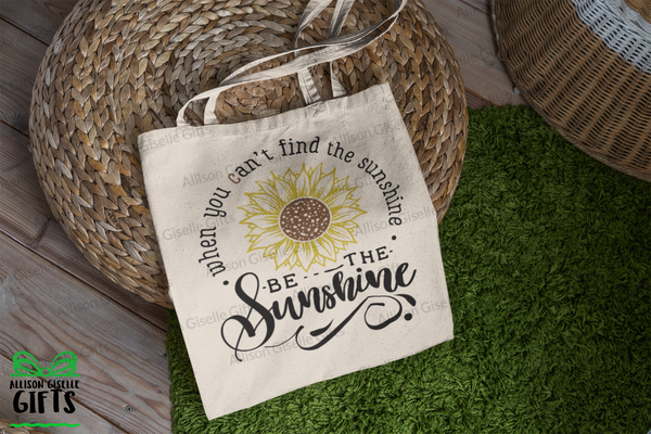 Tote Bags, When You Can't Find The Sunshine Be The Sunshine Tote, Gifts for Teachers, Canvas Totes, Personalized Totes, Custom Totes