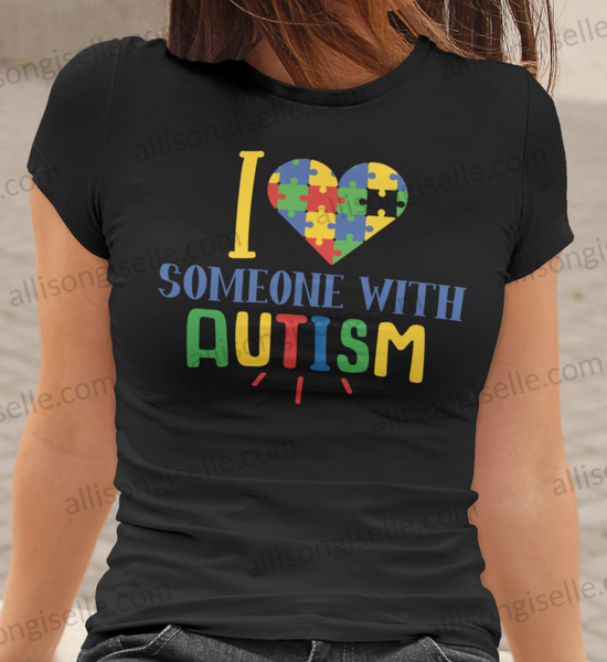 I Love Someone With Autism Shirt, Adult Autism Awareness shirts, Autism Shirt Adult, Adult Autism Shirt, Autism Awareness Shirt Adult