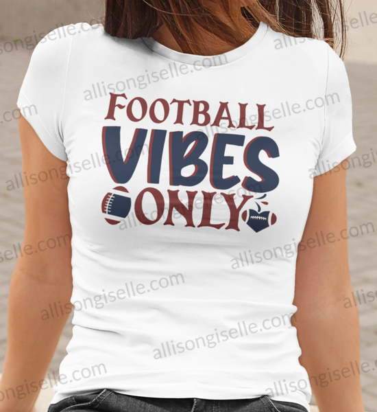 Football Vibes Only Shirt, Football Shirt, Football Shirt Women, Crew Neck Women Shirt, Football t shirt, Football t shirt Women