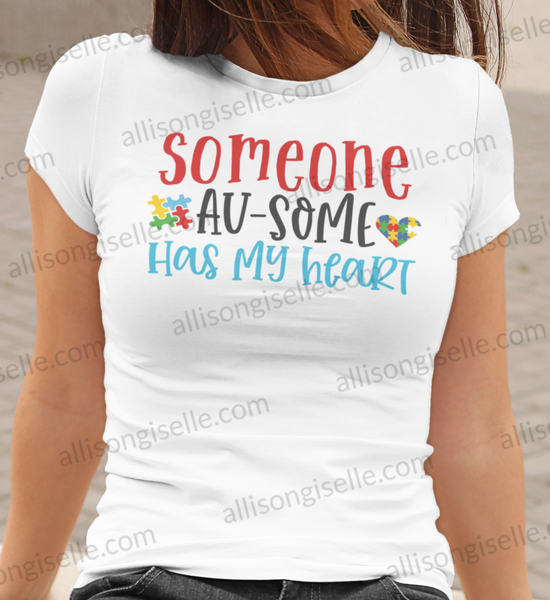 Someone Au-Some Has My Heart Autism Shirt, Adult Autism Awareness shirts, Autism Shirt Adult, Adult Autism Shirt, Autism Awareness Shirt Adult