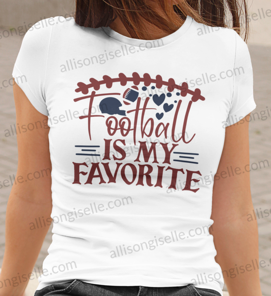 Football Is My Favorite Shirt, Football Shirt, Football Shirt Women, Crew Neck Women Shirt, Football t shirt, Football t shirt Women