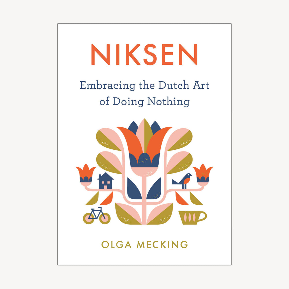 Niksen: Embracing the Dutch Art of Doing Nothing