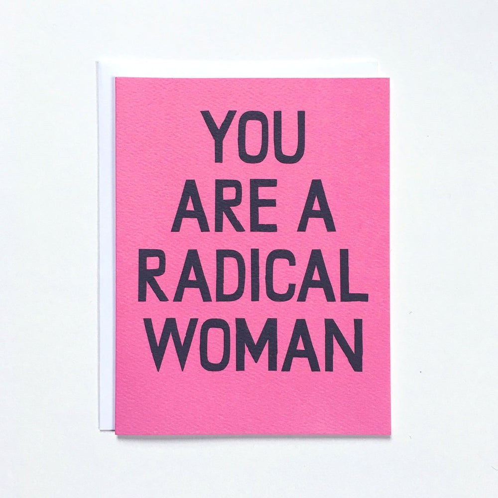 You Are a Radical Woman Card