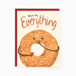 You're My Everything Bagel Card
