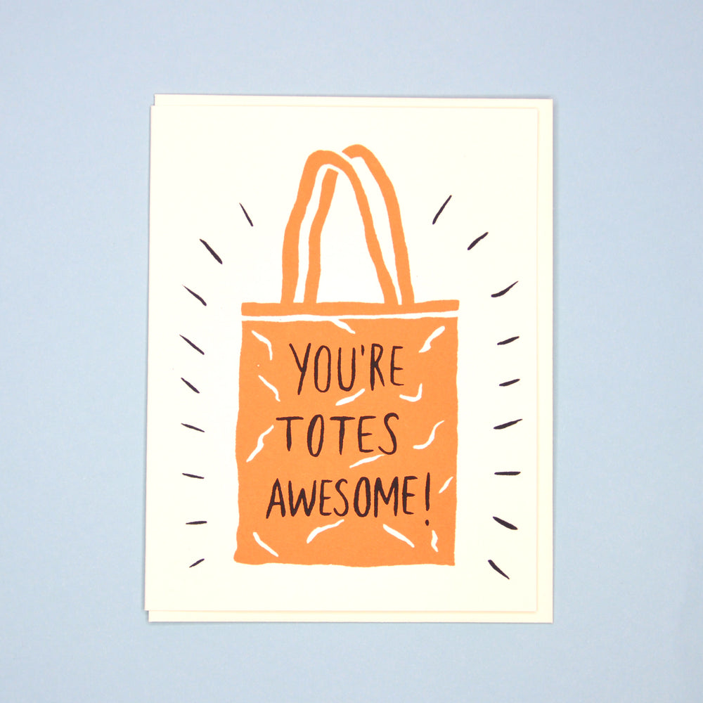 You're Totes Awesome Card