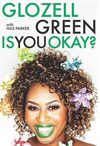 Is You Okay?  by Glozell Green