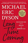 Long Time Coming: Reckoning with Race in America Hardcover