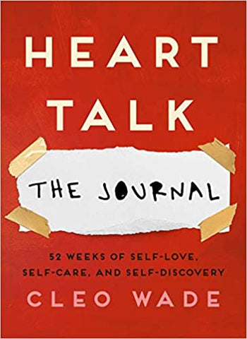 Heart Talk: The Journal: 52 Weeks of Self-Love, Self-Care, and Self-Discovery Paperback  by Cleo Wade  (Author)