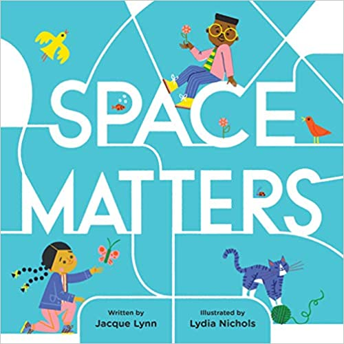 Space Matters Hardcover – Picture Book, by Jacque Lynn (Author), Lydia Nichols (Illustrator)