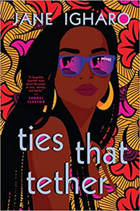 Ties That Tether by Jane Igharo