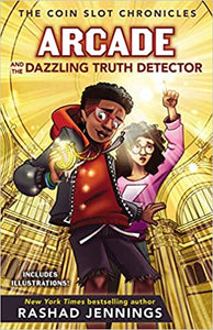 Arcade and the Dazzling Truth Detector (The Coin Slot Chronicles) Hardcover