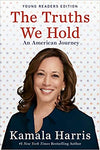 The Truths We Hold: An American Journey (Young Readers Edition) by Kamala Harris