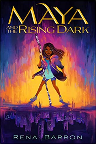 Maya and the Rising Dark Hardcover by Rena Barron