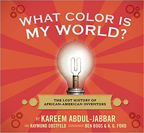 What Color Is My World?: The Lost History of African-American Inventors Hardcover