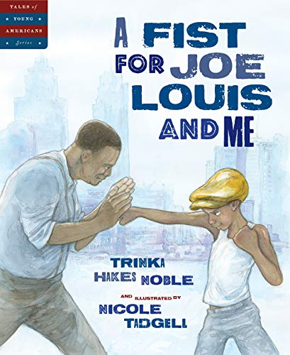 A Fist for Joe Louis and Me by Trinka Hakes Noble