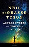 Astrophysics for People in a Hurry  By Neil deGrasse Tyson