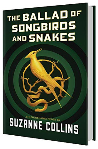 The Ballad of Songbirds and Snakes (Hunger Games Series Prequel)  by Suzanne Collins