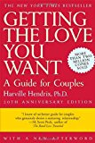 Getting the Love You Want: A Guide for Couples, 20th Anniversary Edition  By Harville Hendrix Ph.D.
