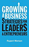 Growing a Business: Strategies for Leaders & Entrepreneurs (Economist Books)  By Rupert Merson