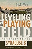 Leveling the Playing Field: The Story of the Syracuse Eight (Sports and Entertainment)  By David Marc