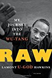 "Raw: My Journey into the Wu-Tang  By: Lamont ""U-God"" Hawkins"