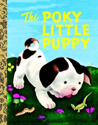 The Poky Little Puppy (A Little Golden Book Classic) Hardcover – Picture Book
