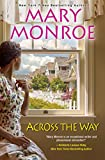 Across the Way  (The Neighbors Series Book 3) by Mary Monroe