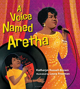 A Voice Named Aretha By: Katheryn Russell-Brown
