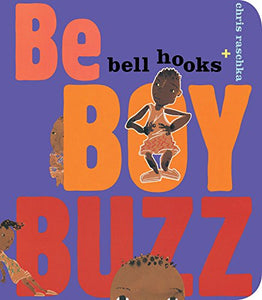 Be Boy Buzz  By: Bell Hooks Chris Raschka