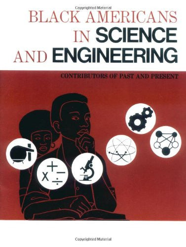 Black Americans in Science and Engineering: Contributors of Past and Present
