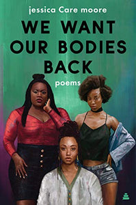 We Want Our Bodies Back : Poems  by jessica Care moore