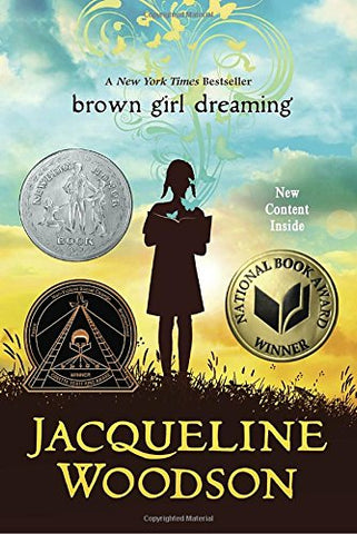 Brown Girl Dreaming (Newbery Honor Book)  By: Jacqueline Woodson