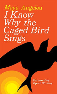 I Know Why the Caged Bird Sings---BACK ORDERED--