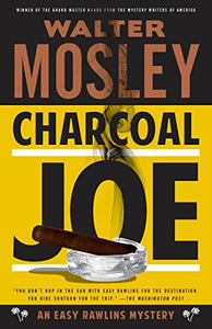 Charcoal Joe: An Easy Rawlins Mystery by Walter Mosley