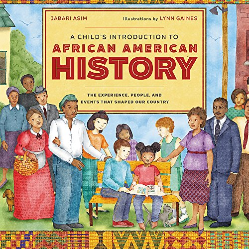 A Child's Introduction to African American History: The Experiences, People, and Events That Shaped Our Country  By Jabari Asim--BACK ORDERED --