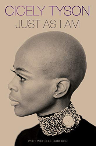 Just as I Am: A Memoir by Cicely Tyson--ON BACKORDER UNTIL 2/26/21--