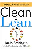 Clean & Lean: 30 Days, 30 Foods, a New You!  By: Ian K. Smith M.D.
