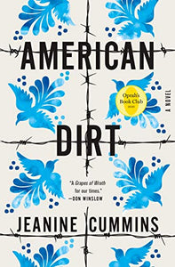 American Dirt: A Novel By: Jeanine Cummins