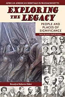 EXPLORING THE LEGACY people and places of significance  By: Rosalyn Delores Elder