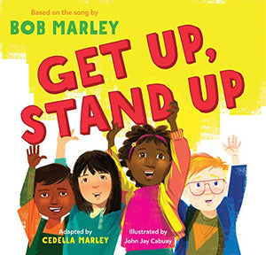 Get Up, Stand Up: (Preschool Music Book, Multicultural Books for Kids, Diversity Books for Toddlers, Bob Marley Children's Books)  By: Bob Marley Cedella Marley