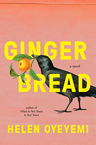 Gingerbread: A Novel  By: Helen Oyeyemi