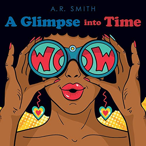 A Glimpse into Time by A. R. Smith