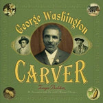 George Washington Carver by Tonya Bolden